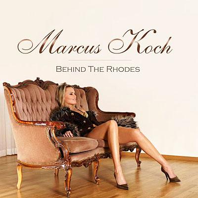 Marcus Koch - Behind The Rhodes (2011)
