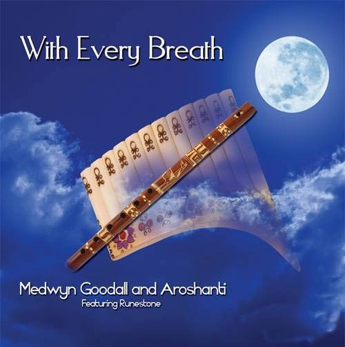 Medwyn Goodall & Aroshanti - With Every Breath (2011)