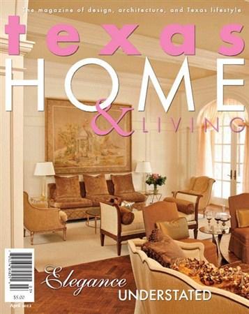 Texas Home & Living - April 2012