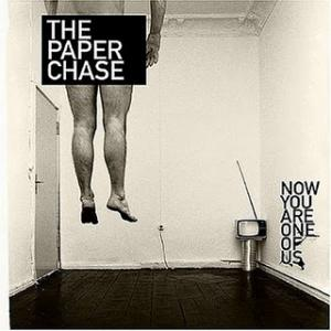 The Paper Chase - Now You Are One Of Us (2006)