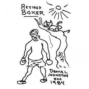 Daniel Johnston - Retired Boxer (1984)