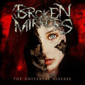 Broken Mirrors - The Universal Disease (2012)