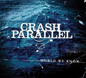 Crash Parallel - World We Know (2008)