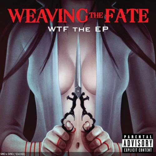 Weaving The Fate - WTF The EP (2012)
